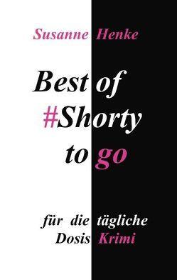 Best of Shorty to go von Henke,  Susanne