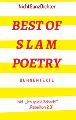 Best of Slam Poetry von NichtGanzDichter,  ...