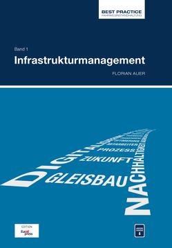 Best Practice Fahrweginstandhaltung; Bd. 1: Infrastrukturmanagement von Auer,  Florian