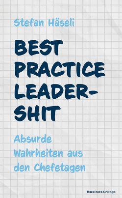 Best Practice Leadershit von Häseli,  Stefan