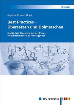 Best Practices – Übersetzen und Dolmetschen von Ottmann,  Angelika