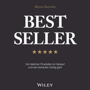 Best Seller: Von falschen Propheten im Verkauf und wie Verkaufen richtig geht von Kutrzeba,  Marcus