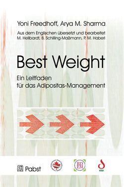 BEST WEIGHT von Freedhoff,  Yoni, Haberl,  Patricia M., Hellbardt,  Mario, Schilling-Maßmann,  Birgit, Sharma,  Arya M
