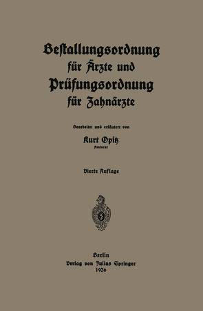 Bestallungsordnung für Ärzte und Prüfungsordnung für Zahnärzte von Opitz,  Kurt