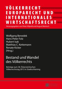 Bestand und Wandel des Völkerrechts von Benedek,  Wolfgang, Folz,  Hans-Peter, Isak,  Hubert, Kettemann,  Matthias C.