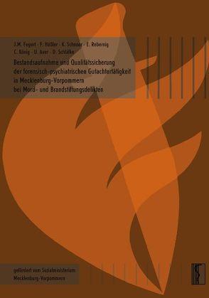 Bestandsaufnahme und Qualitätssicherung der forensisch-psychiatrischen Gutachtertätigkeit in Mecklenburg-Vorpommern bei Mord- und Brandstiftungsdelikten von Auer,  U, Fegert,  J M, Hässler,  F, König,  C., Rebernig,  E, Schläfke,  D, Schnoor,  K