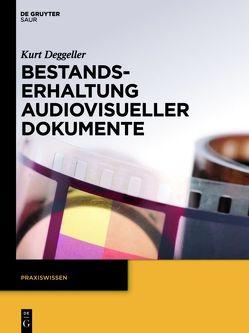 Bestandserhaltung audiovisueller Dokumente von Deggeller,  Kurt