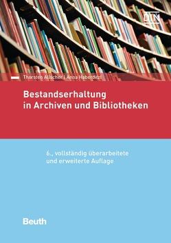 Bestandserhaltung in Archiven und Bibliotheken von Allscher,  Thorsten, Haberditzl,  Anna
