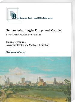 Bestandserhaltung in Europa und Ostasien von Herkenhoff,  Michael, Schlechter,  Armin