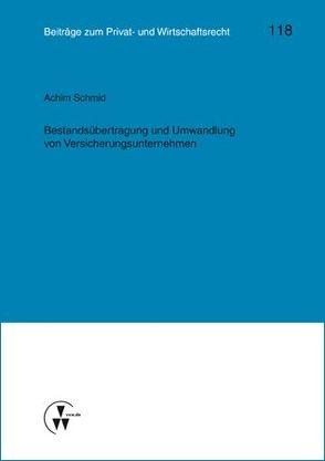 Bestandsübertragung und Umwandlung von Versicherungsunternehmen von Deutsch,  Erwin, Herber,  Rolf, Medicus,  Dieter, Rolfs,  Christian, Roth,  Wulf-Henning, Schmid,  Achim