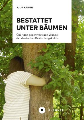 Bestattet unter Bäumen von Kaiser,  Julia