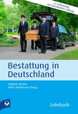 Bestattung in Deutschland von Fachverlag des deutschen Bestattungsgewerbes GmbH, Neuser,  Stephan, Wirthmann,  Oliver