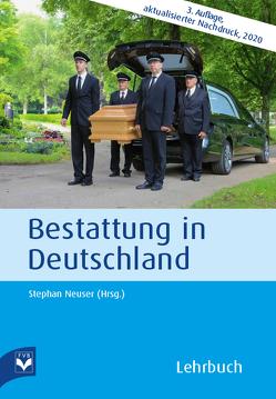 Bestattung in Deutschland von Fachverlag des deutschen Bestattungsgewerbes GmbH, Neuser,  Stephan