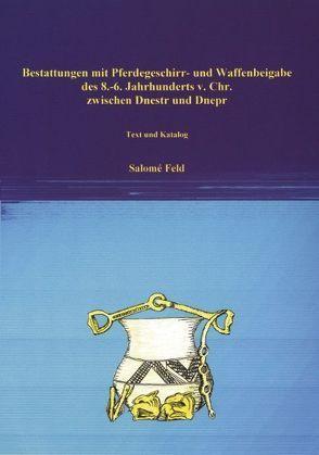 Bestattungen mit Pferdegeschirr und Waffenbeigabe des 8.-6. Jh. v. Chr. von Feld,  Salomé