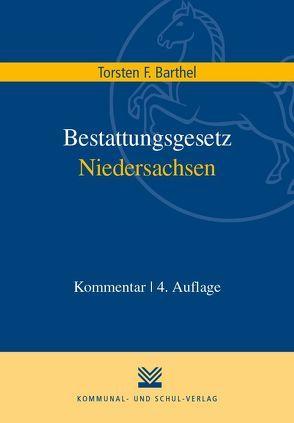 Bestattungsgesetz Niedersachsen von Barthel,  Torsten F