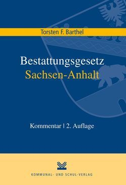Bestattungsgesetz Sachsen-Anhalt von Barthel,  Torsten F
