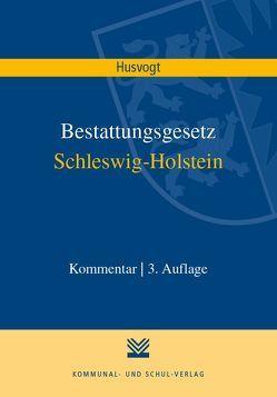 Bestattungsgesetz Schleswig-Holstein von Husvogt,  Frank
