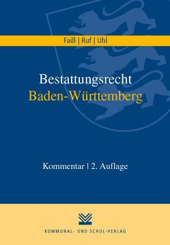 Bestattungsrecht Baden-Württemberg von Faiß,  Konrad, Uhl,  Martin