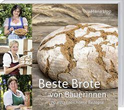 Beste Brote von Lipp,  Eva Maria