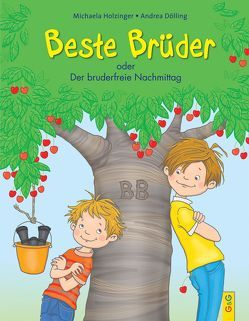 Beste Brüder oder Der bruderfreie Nachmittag von Dölling,  Andrea, Holzinger,  Michaela