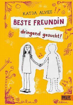 Beste Freundin dringend gesucht! von Alves,  Katja, Kuhl,  Anke