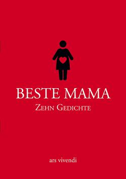Beste Mama – Zehn Gedichte
