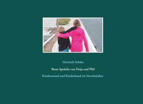 Beste Sprüche von Finja und Phil von Schütz,  Heinrich