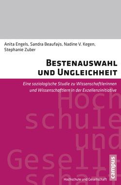 Bestenauswahl und Ungleichheit von Beaufays,  Sandra, Engels,  Anita, Kegen,  Nadine V., Zuber,  Stephanie