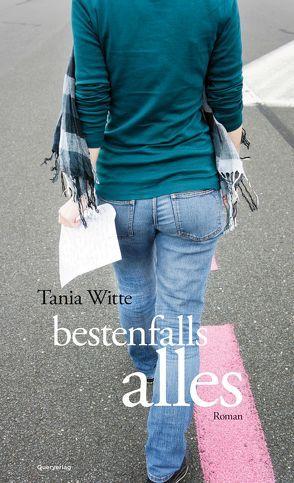 bestenfalls alles von Witte,  Tania