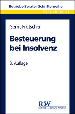 Besteuerung bei Insolvenz von Frotscher,  Gerrit