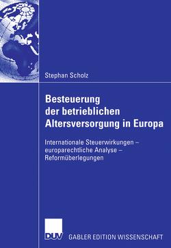 Besteuerung der betrieblichen Altersversorgung in Europa von Scholz,  Stephan
