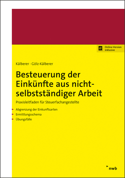 Besteuerung der Einkünfte aus nichtselbstständiger Arbeit von Gölz-Kälberer,  Beate, Kälberer,  Daniel Renè