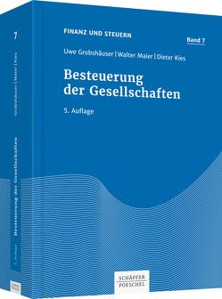 Besteuerung der Gesellschaften von Grobshäuser,  Uwe, Kies,  Dieter, Maier,  Walter