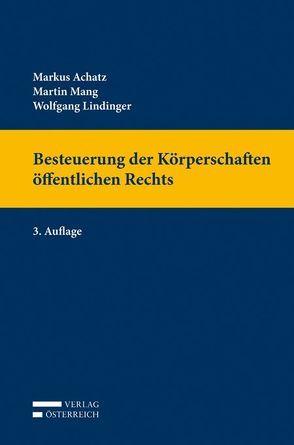 Besteuerung der Körperschaften öffentlichen Rechts von Achatz,  Markus, Lindinger,  Wolfgang, Mang,  Martin