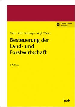Besteuerung der Land- und Forstwirtschaft von Braun,  Jutta, Eisele,  Dirk, Fichtelmann,  Helmar, Merx,  Michael, Schmitz,  Volker, Walter,  Helmut