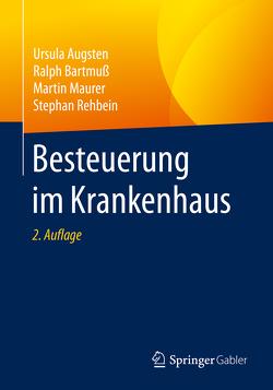 Besteuerung im Krankenhaus von Augsten,  Ursula, Bartmuß,  Ralph, Maurer,  Martin, Rehbein,  Stephan