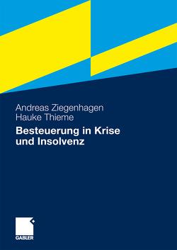 Besteuerung in Krise und Insolvenz von Thieme,  Hauke, Ziegenhagen,  Andreas