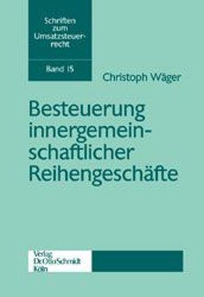 Besteuerung innergemeinschaftlicher Reihengeschäfte von Wäger,  Christoph