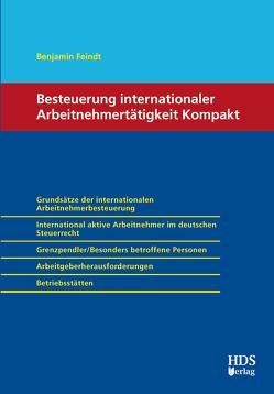 Besteuerung internationaler Arbeitnehmertätigkeit Kompakt von Feindt,  Benjamin