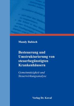Besteuerung und Umstrukturierung von steuerbegünstigten Krankenhäusern von Babisch,  Mandy