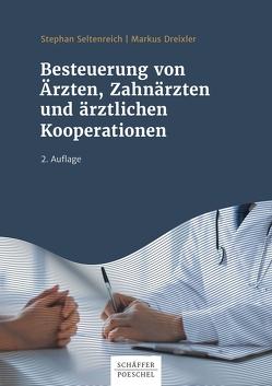 Besteuerung von Ärzten, Zahnärzten und ärztlichen Kooperationen von Dreixler,  Markus, Seltenreich,  Stephan