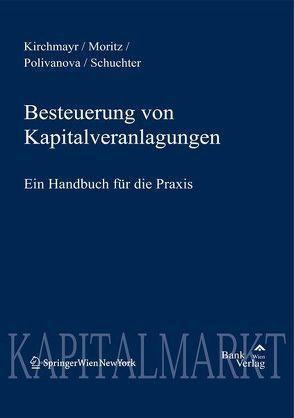 Besteuerung von Kapitalveranlagungen von Kirchmayr-Schliesselberger,  Sabine, Moritz,  Helmut, Polivanova-Rosenauer,  Tatjana, Schuchter-Mang,  Yvonne