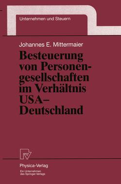Besteuerung von Personengesellschaften im Verhältnis USA — Deutschland von Mittermaier,  Johannes E.