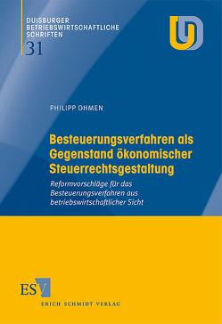 Besteuerungsverfahren als Gegenstand ökonomischer Steuerrechtsgestaltung von Ohmen,  Philipp