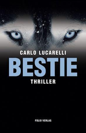 Bestie von Fleischanderl,  Karin, Lucarelli,  Carlo