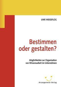 Bestimmen oder gestalten? von Weissflog,  Uwe, Wördenweber,  Burkard