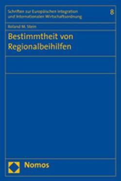 Bestimmtheit von Regionalbeihilfen von Stein,  Roland M.