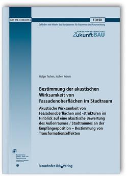 Bestimmung der akustischen Wirksamkeit von Fassadenoberflächen im Stadtraum. von Krimm,  Jochen, Techen,  Holger