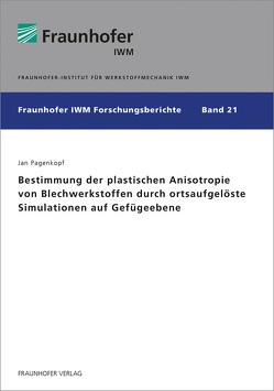 Bestimmung der plastischen Anisotropie von Blechwerkstoffen durch ortsaufgelöste Simulationen auf Gefügeebene. von Pagenkopf,  Jan