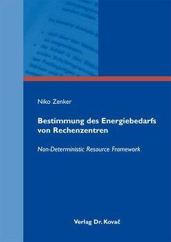 Bestimmung des Energiebedarfs von Rechenzentren von Zenker,  Niko